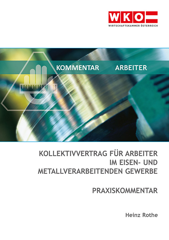 Praxiskommentar zum Kollektivvertrag für Arbeiter des eisen- und metallverarbeitenden Gewerbes - PDF